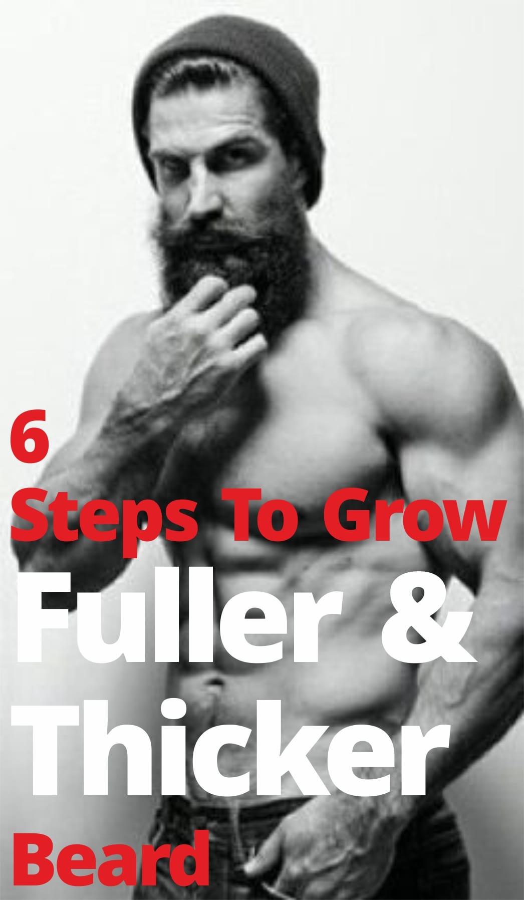 6 Easy Steps To Grow Fuller Beard