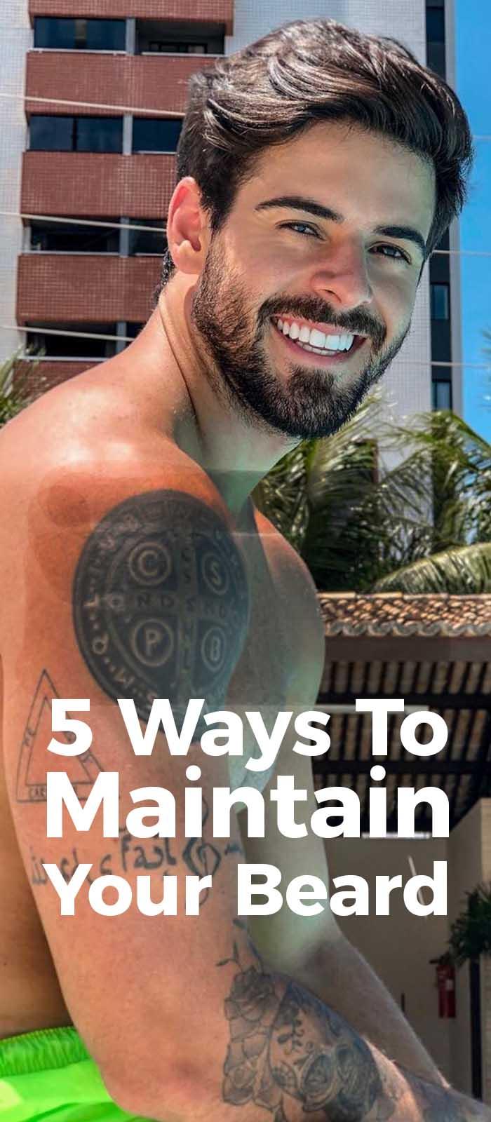 Ways To Maintain Your Beard