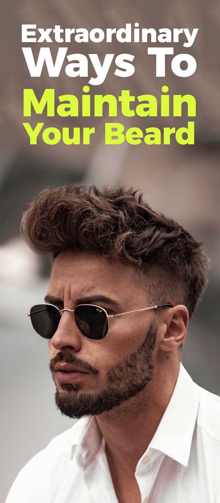 Ways To Maintain Your Beard.