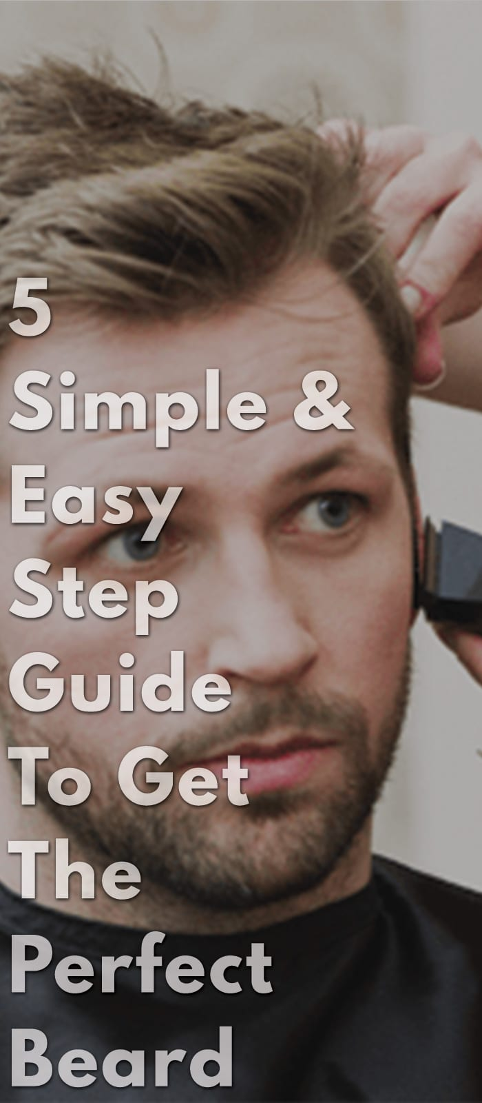 5-Simple-&-Easy-Step-Guide-To-Get-The-Perfect-Beard