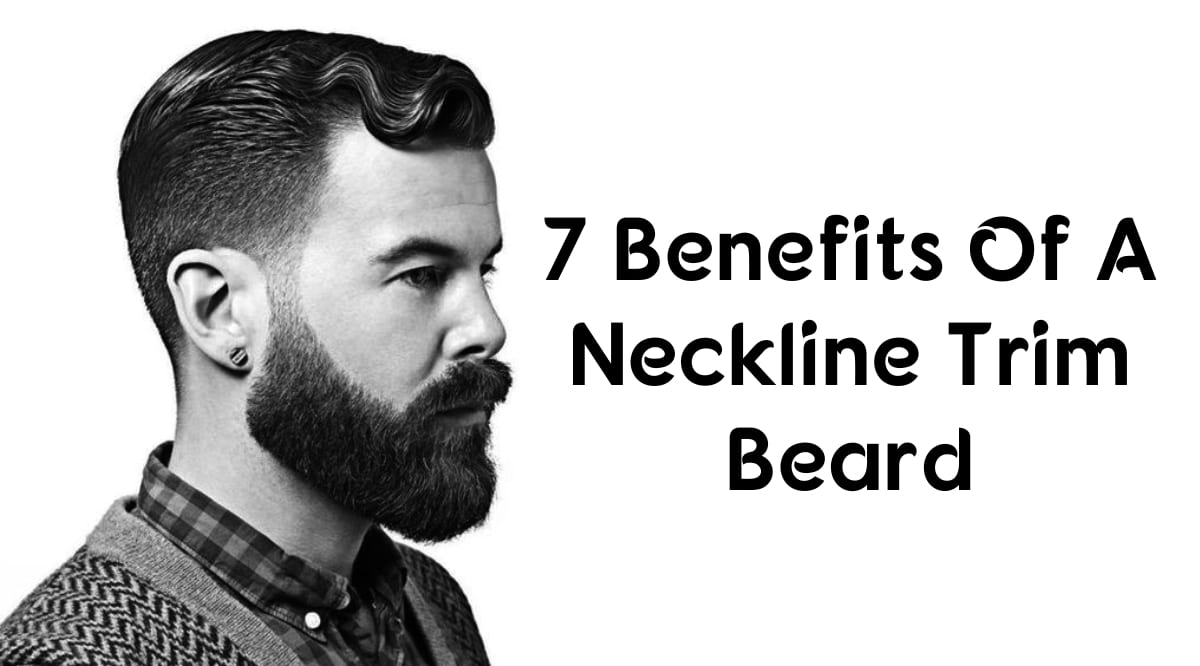 7 benefits of a neckline trim beard. Black Bedroom Furniture Sets. Home Design Ideas