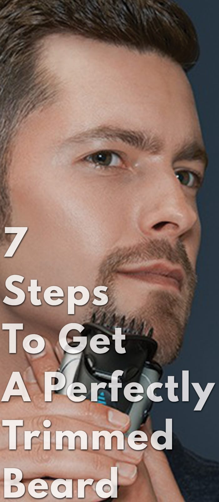 7-Steps-To-Get-A-Perfectly-Trimmed-Beard.