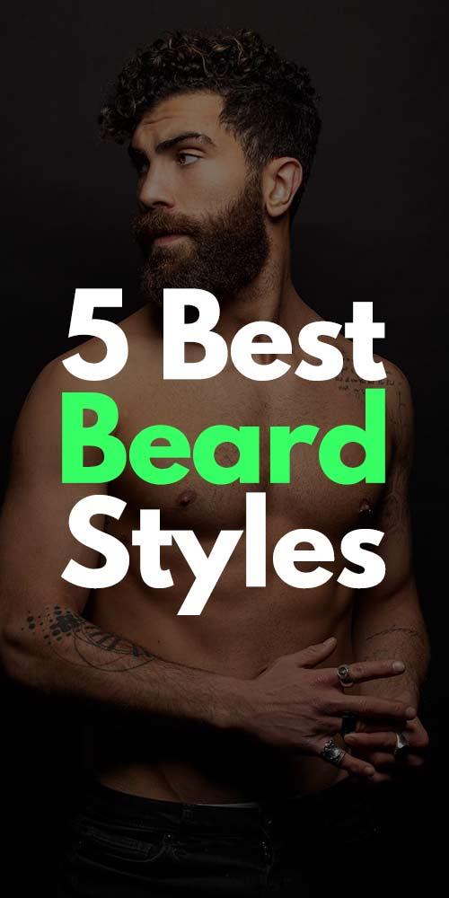 5 Best Beard Styles 2019