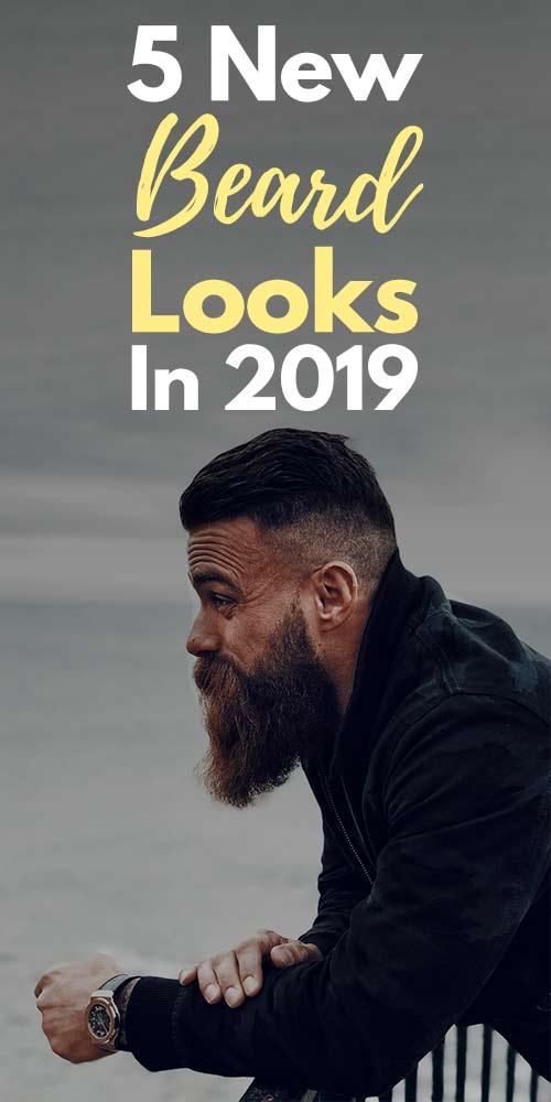 5 New Beard Looks In 2019