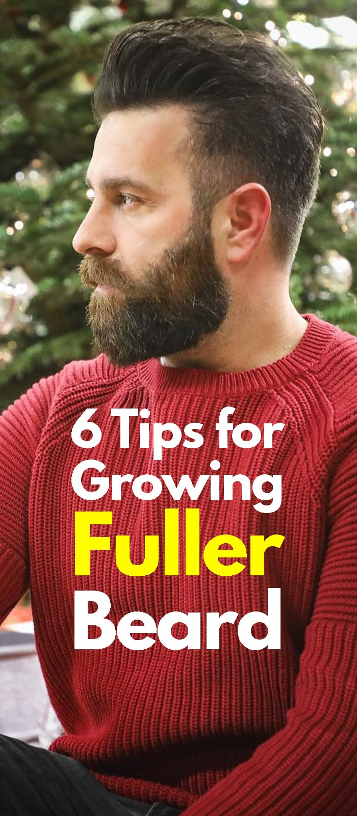 6 Tips For Growing a Full Beard.