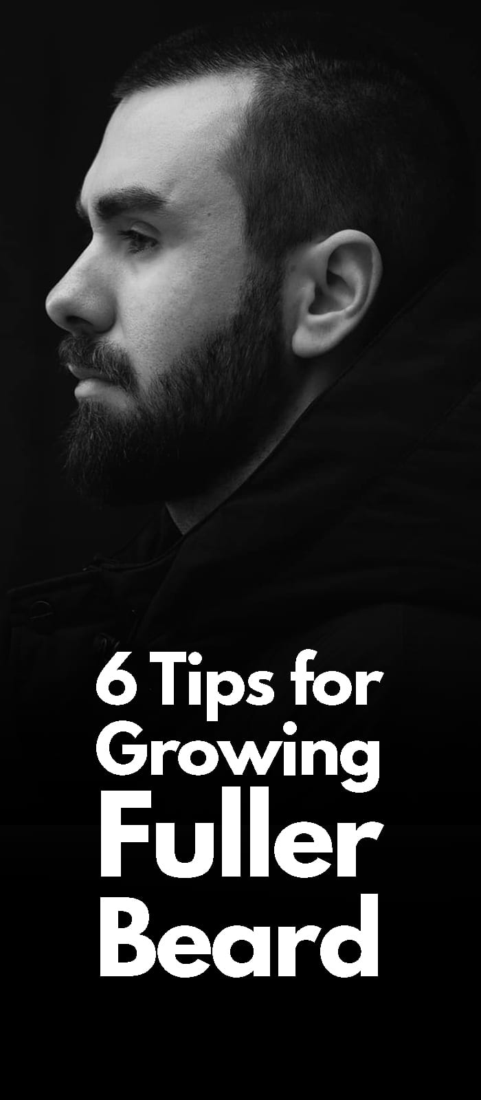 6 Tips For Growing a Full Beards