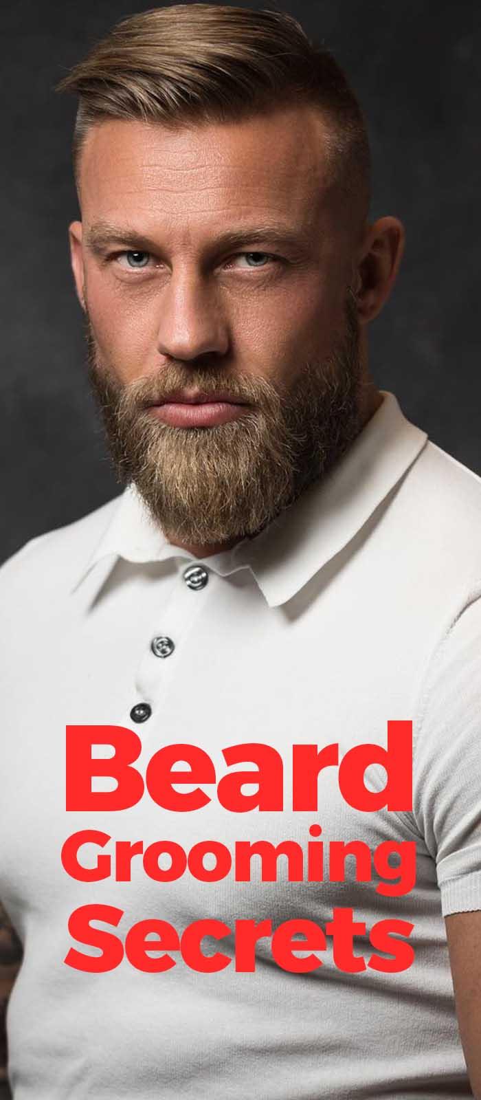 Beard Grooming Secrets For Bearded Men.