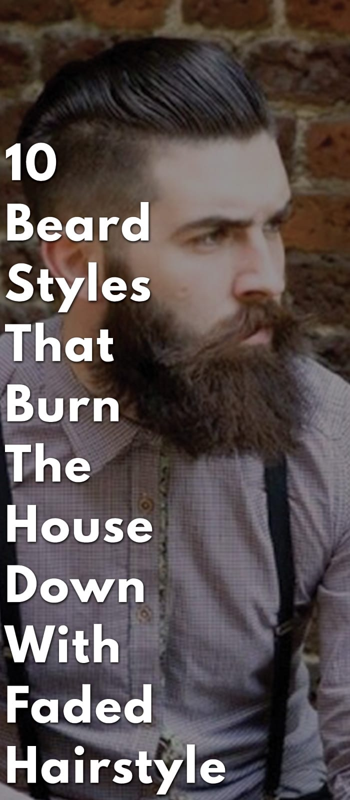 10-Beard-Styles-That-Burn-The-House-Down-With-Faded-Hairstyle.