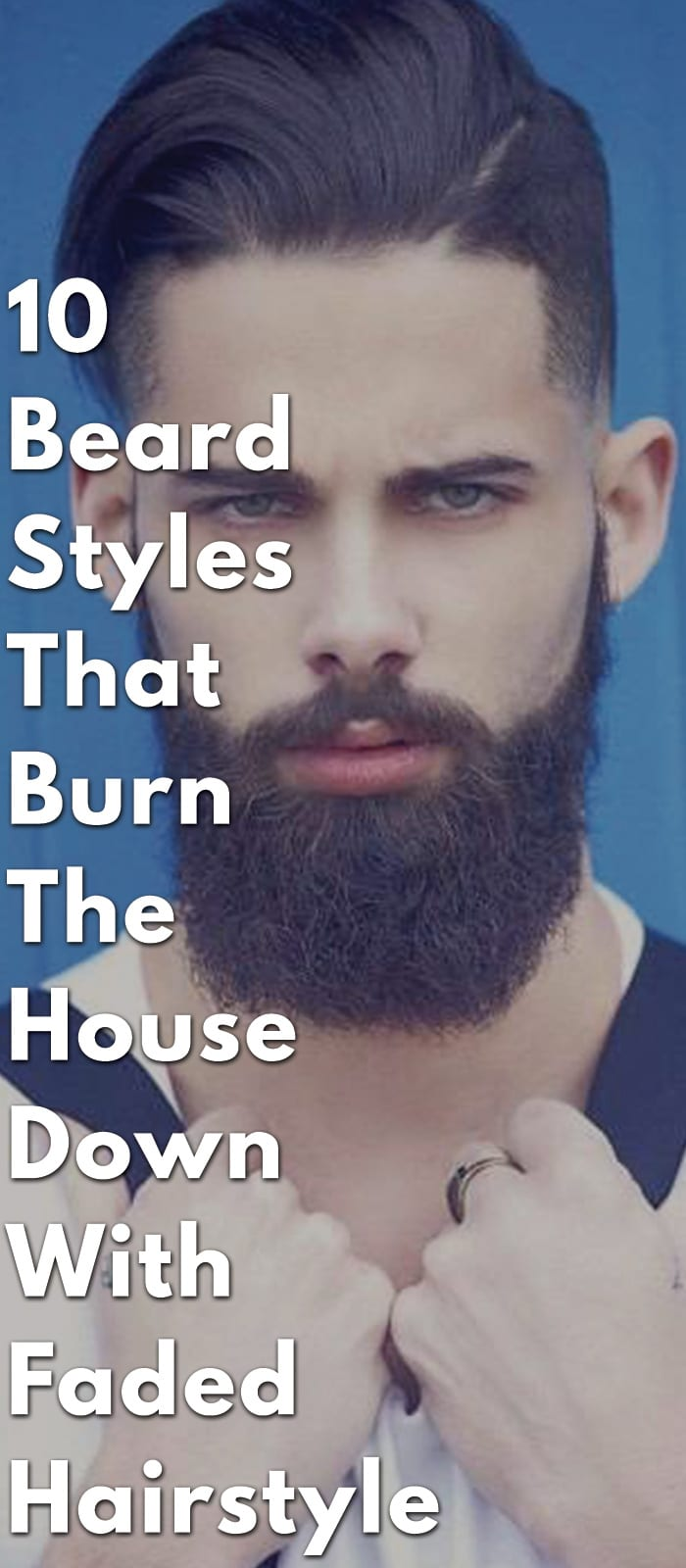 10-Beard-Styles-That-Burn-The-House-Down-With-Faded-Hairstyle