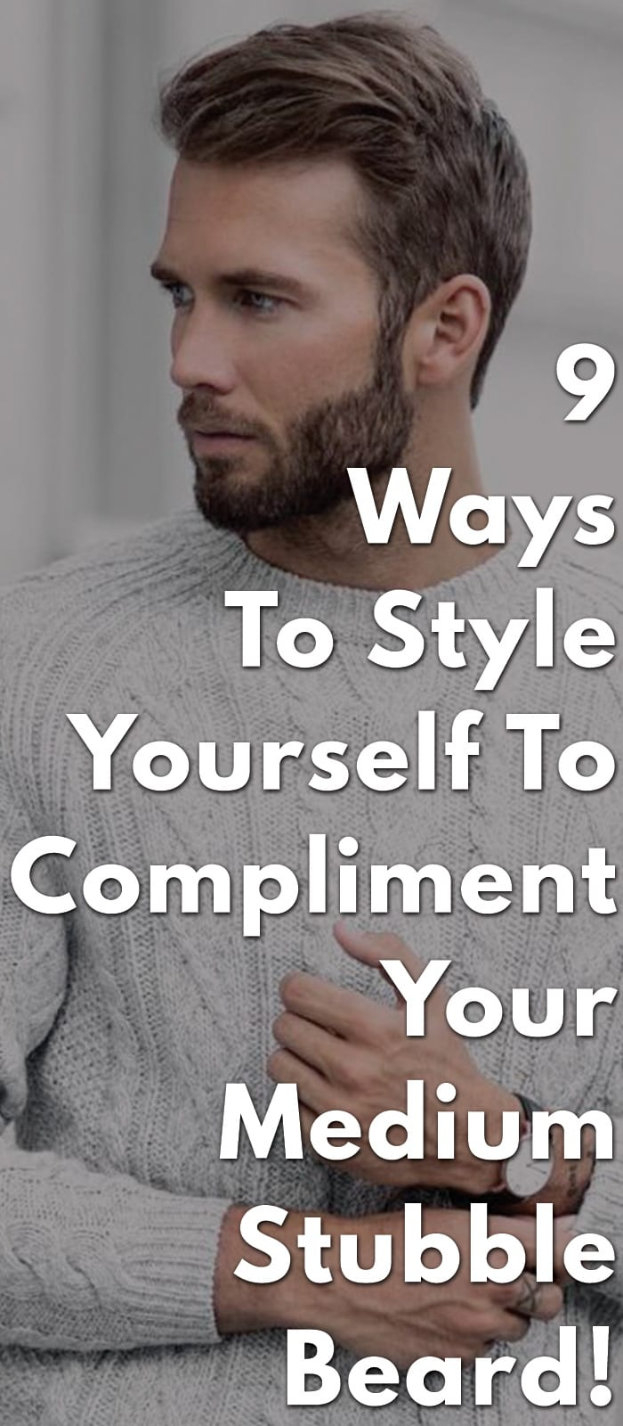 9-Ways-To-Style-Yourself-To-Compliment-Your-Medium-Stubble-Beard!..