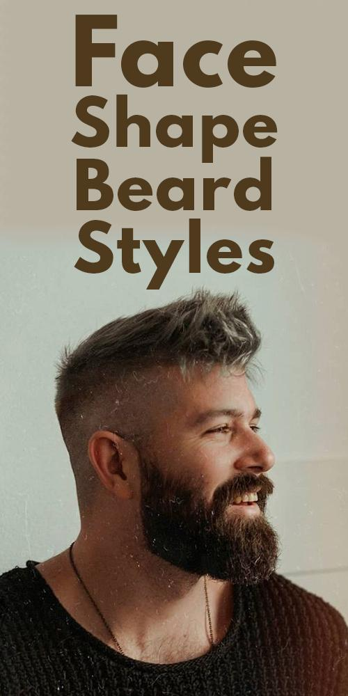 Face Shape Guide To Choose The Best Beard Style For You!