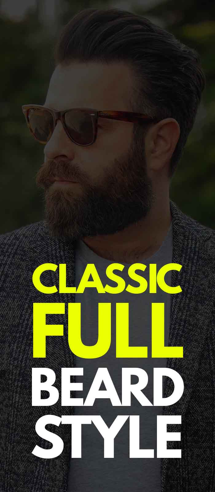 Grey jacket,Sunglasses and Classic Full Beard Look for men!