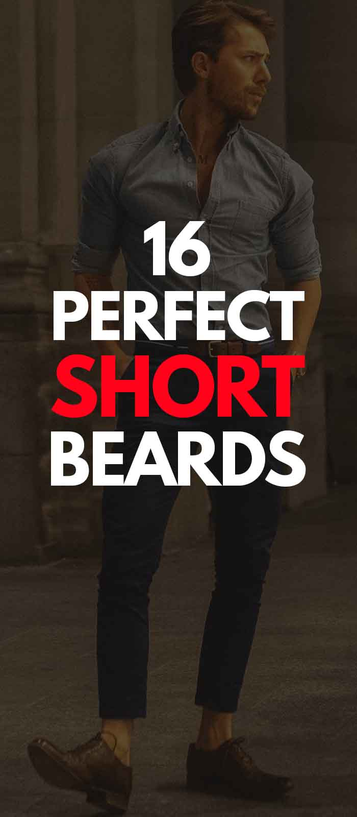Guide to get the Perfect Short Beard for men!