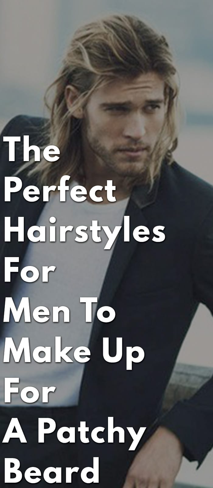 The-Perfect-Hairstyles-For-Men-To-Make-Up-For-A-Patchy-Beard.