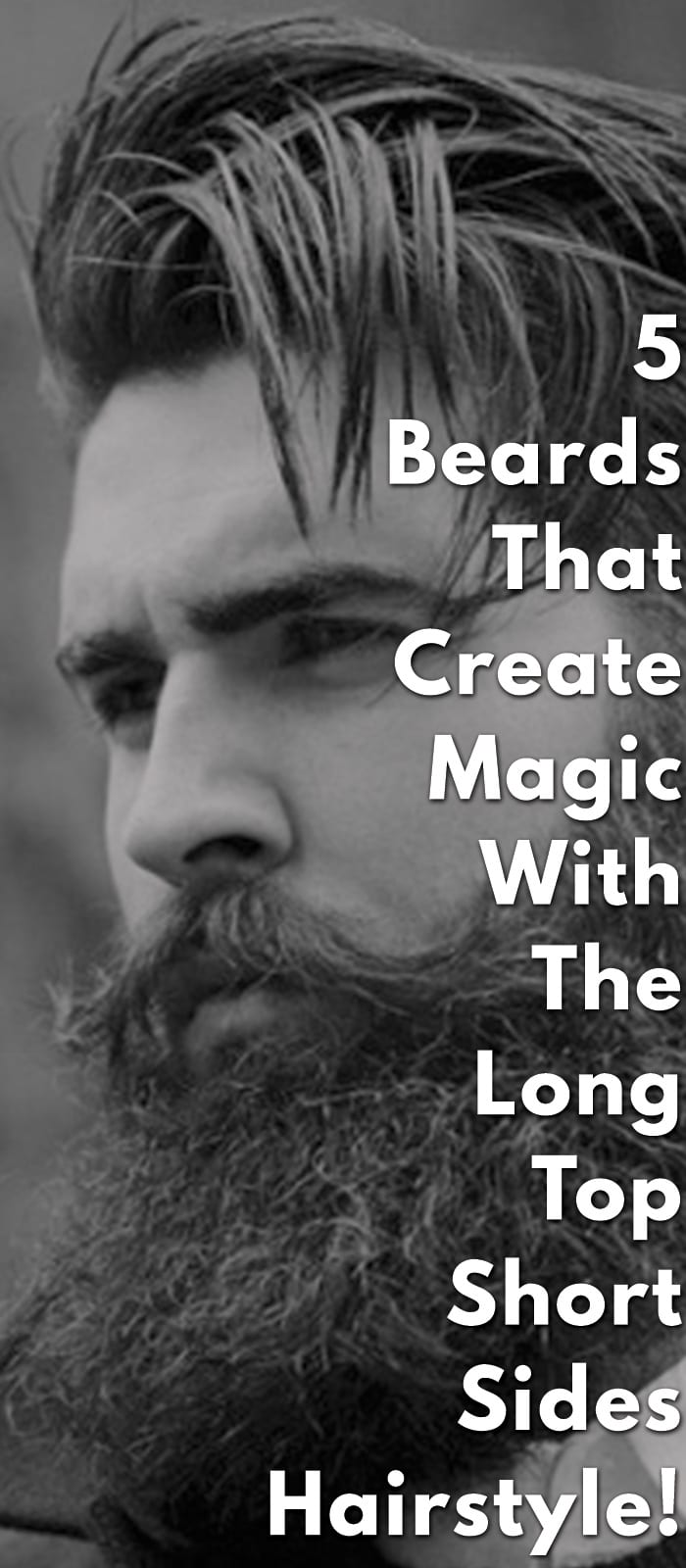 5-Beards-That-Create-Magic-With-The-Long-Top-Short-Sides-Hairstyle!.