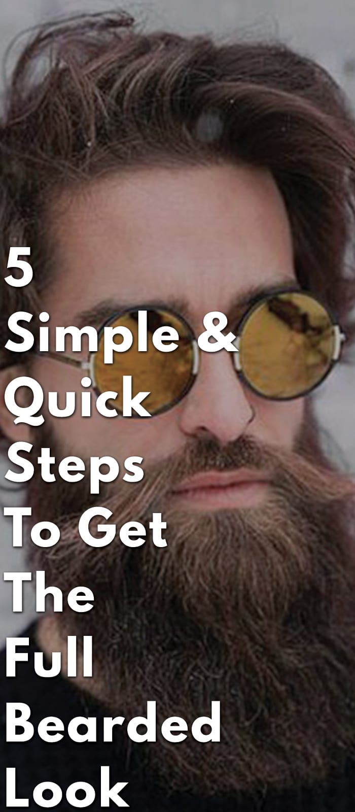 5-Simple-&-Quick-Steps-To-Get-The-Full-Bearded-Look.