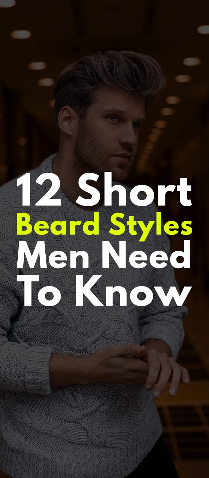 12 Short Beard Styles Men Need To Know In 2019