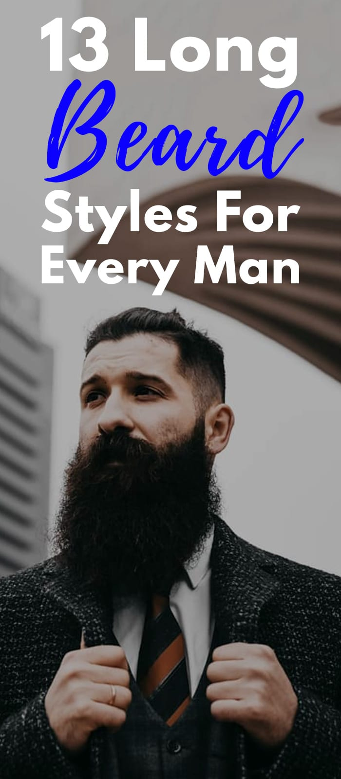 13 Long Beard Styles For Every Man